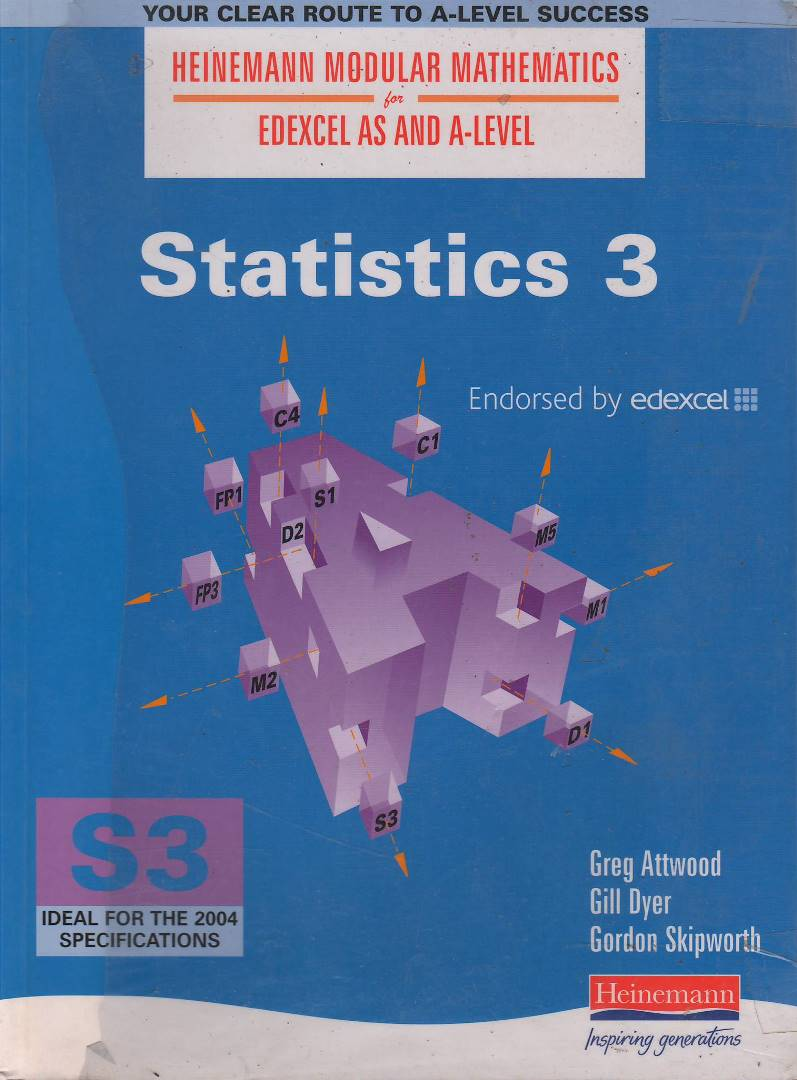 Statistics 3 AS and A Level For Edexcel Modular Mathematics Heinemann