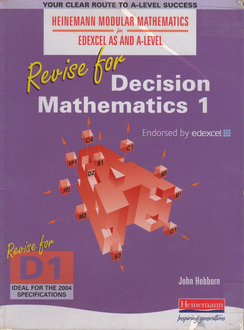 Heinemann Modular Mathematics For Edexcel As And A-Level: Revise For Decision Mathematics 1 BY John Hebborn