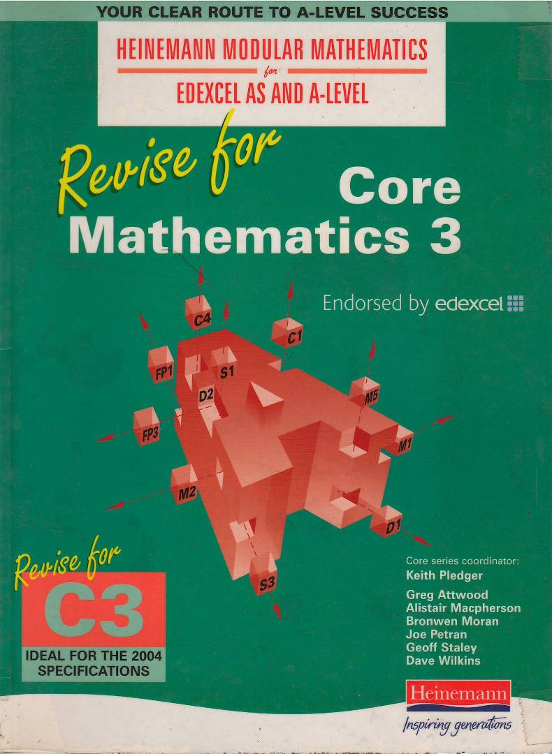Heinemann Modular mathematics For Edexcel As and A-level: Revise for Core Mathematics 3
