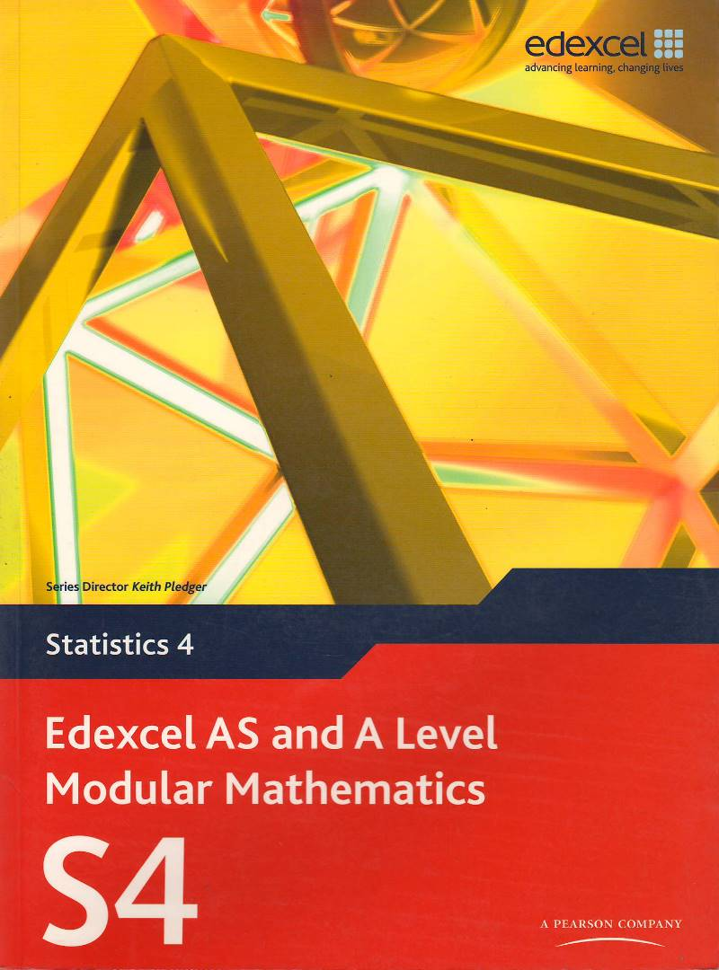 Heinemann Modular Mathematics Statistics 4 (S4)for Edexcel AS and A Level