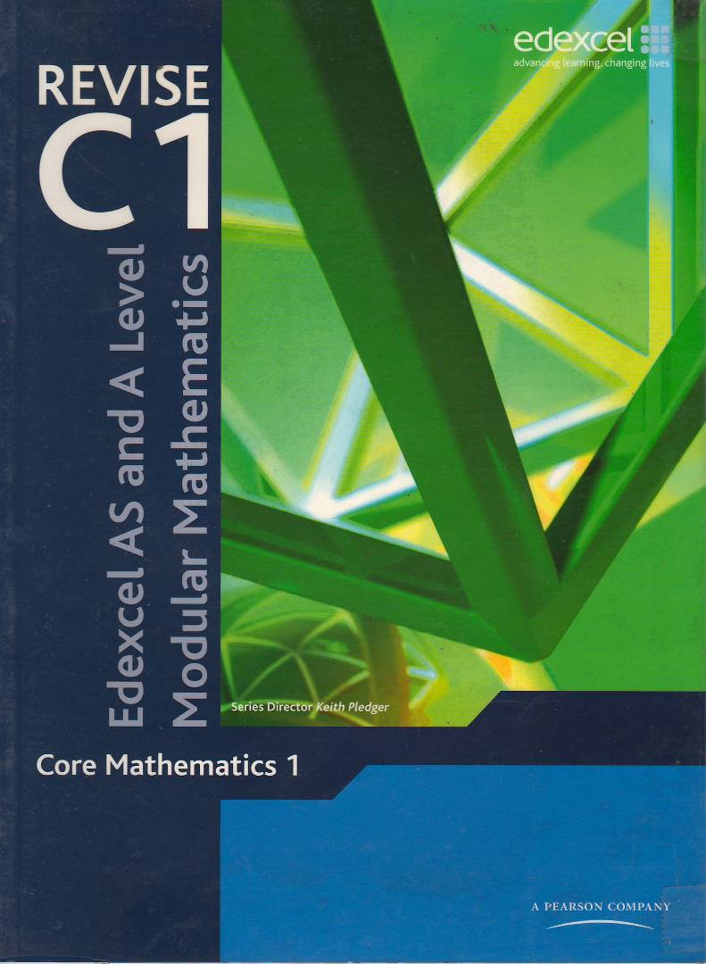 Modular Mathematics for Edexcel AS and A Level Revise for Core Mathematics 1 (C1)