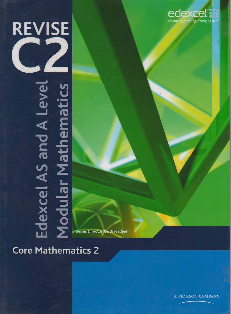 Modular Mathematics for Edexcel AS and A Level Revise for Core Mathematics 2 (C2)