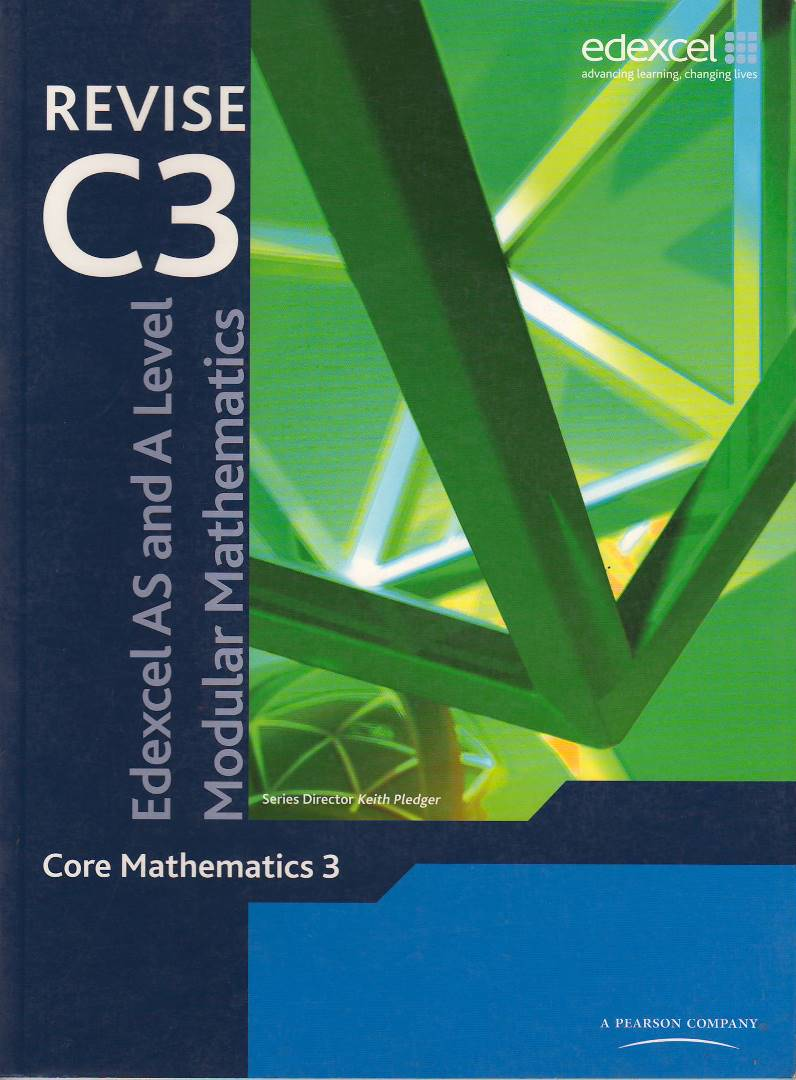Modular Mathematics for Edexcel AS and A Level Revise for Core Mathematics 3 (C3)