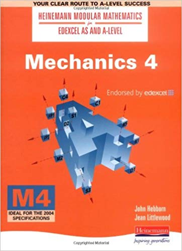 Heinemann Modular Mathematics For Edexcel AS and A-Level: Mechanics 4