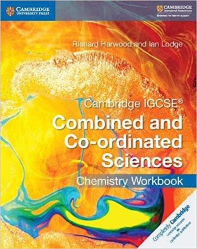 Combined and Co-ordinated Sciences IGCSE Chemistry Workbook Cambridge International Examination