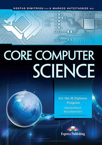 Core Computer Science: For the IB Diploma Program(International Baccalaureate)