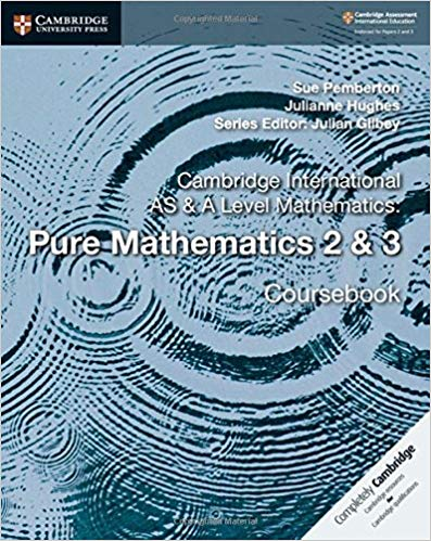 Pure Mathematics 2 & 3 AS & A Level Course book for Cambridge