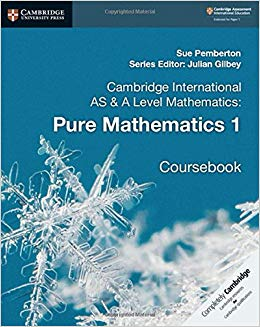 Cambridge Pure Mathematics 1 Coursebook for AS and A Level