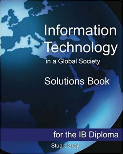 Information Technology in a Global Society Solution Book