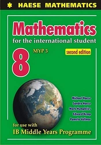 Mathematics 8 MYP 3 Coursebok for the International Student Second Edition Haese Mathematics