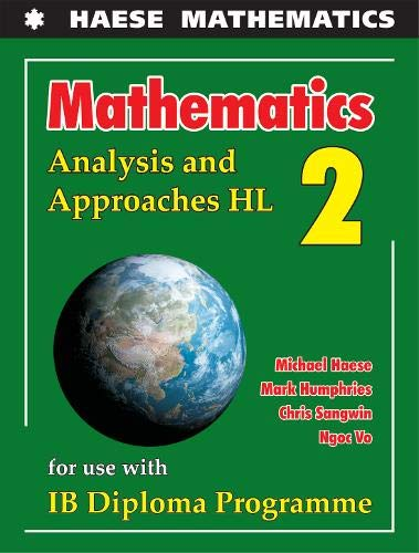 Mathematics: Analysis and Approaches HL 2 By Haese Mathematics
