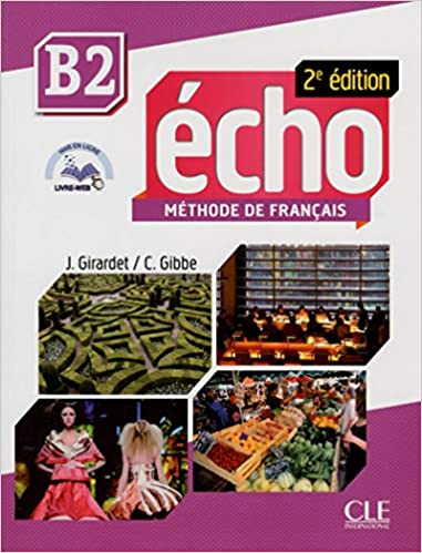 Echo b2 Methode De Francais 2nd Ed.