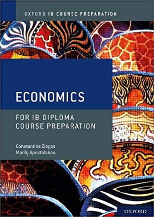 Oxford IB Diploma Programme: IB Course Preparation Economics Student Book