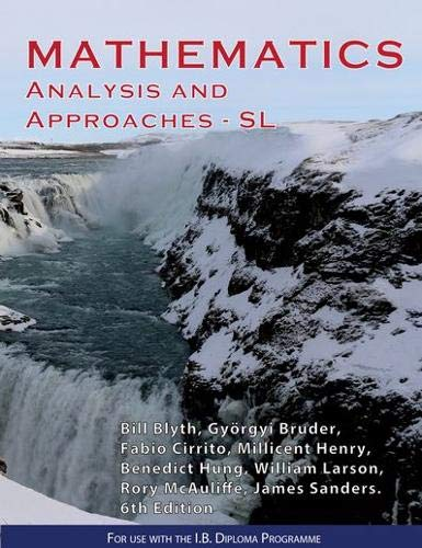Mathematics: Analysis and Approaches SL 6th Edition