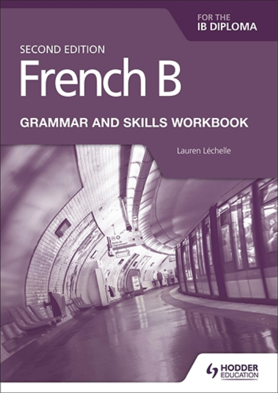 French B for the IB Diploma, 2e Grammar and Skills Workbook