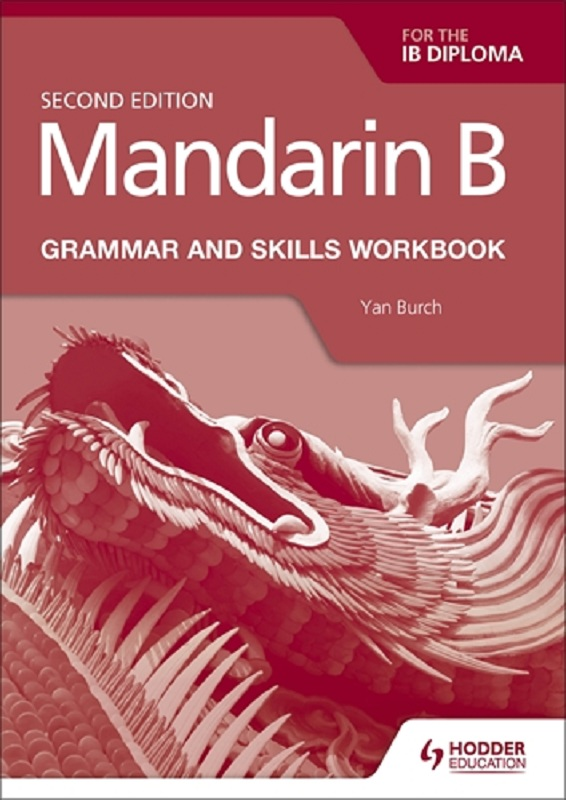 Mandarin B for the IB Diploma, 2e Grammar and Skills Workbook