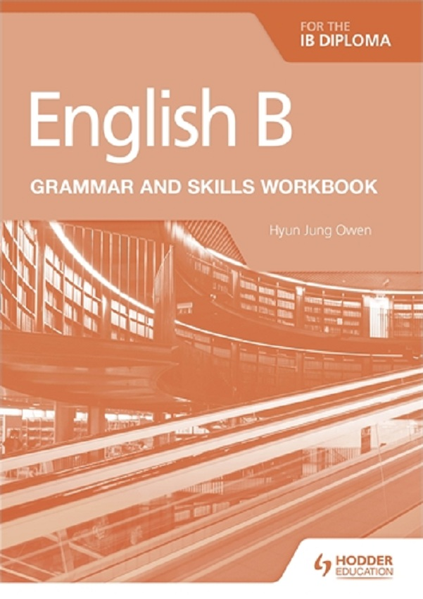 English B for the IB Diploma Grammar and Skills Workbook