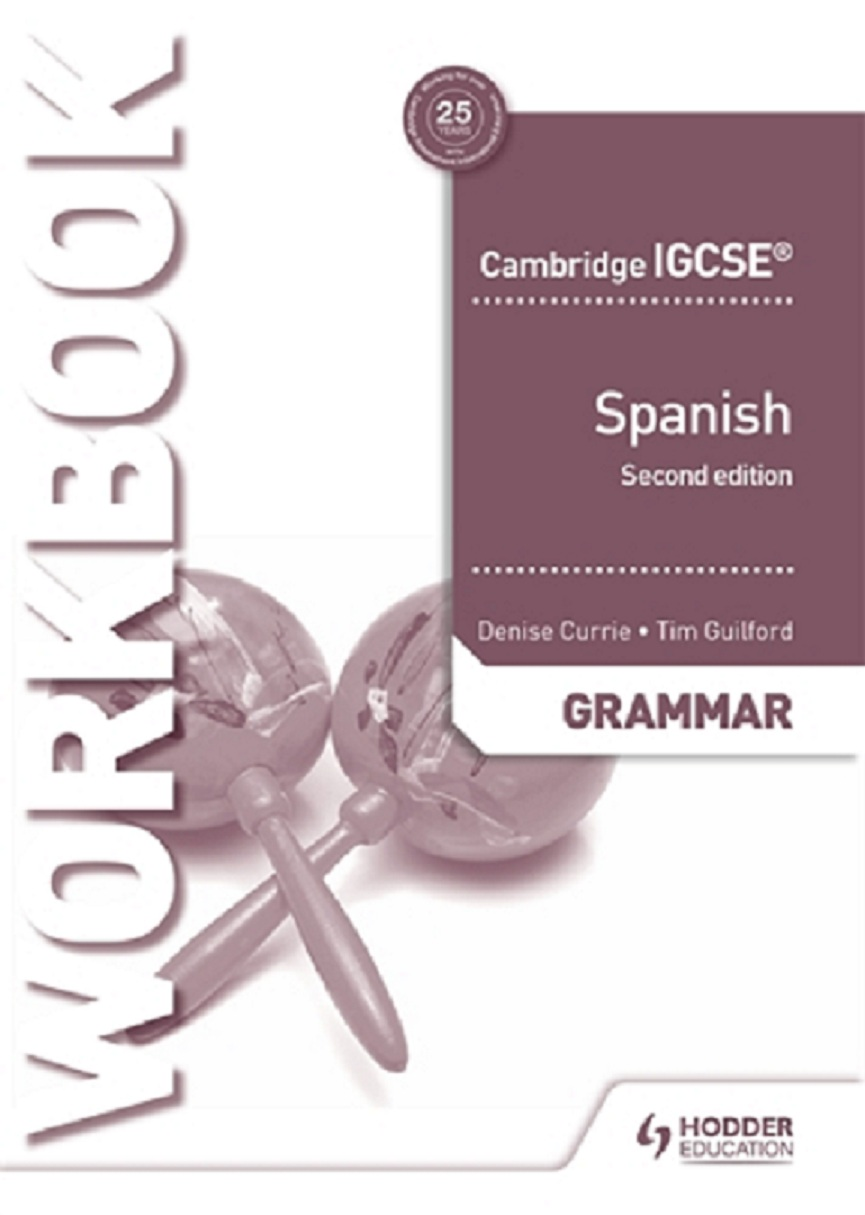 Cambridge IGCSE™ Spanish Grammar Workbook Second Edition