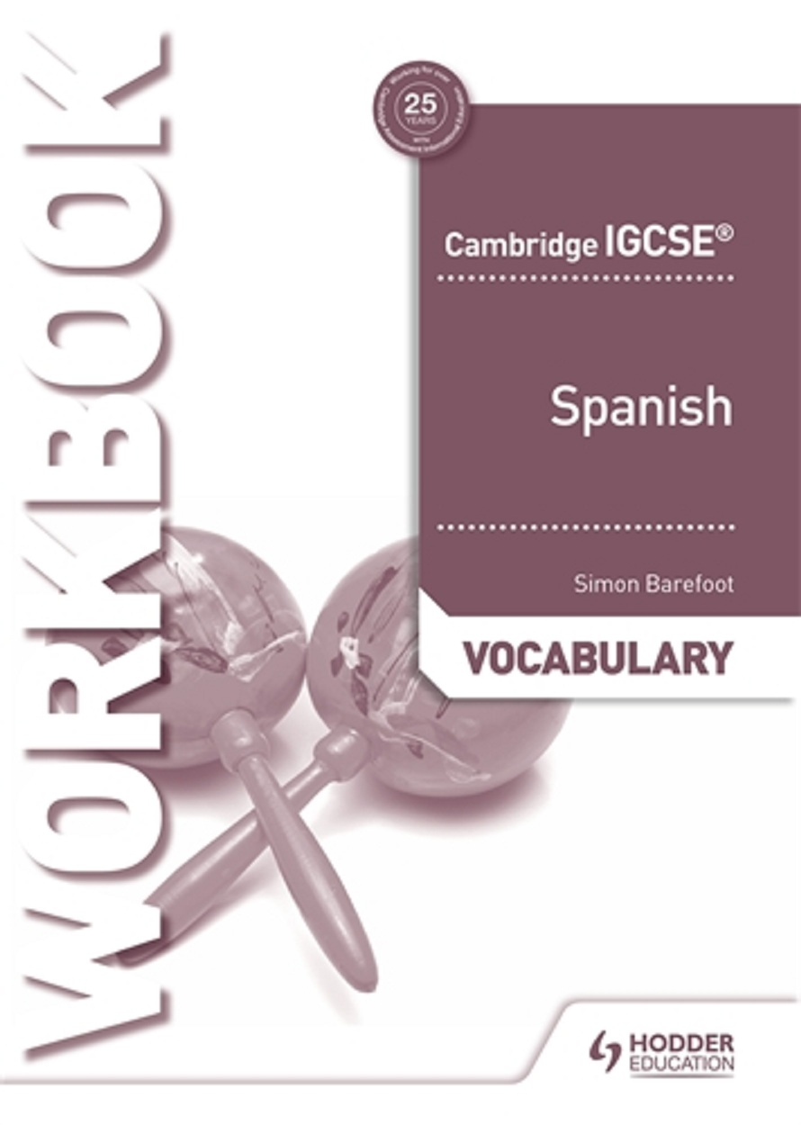 Cambridge IGCSE™ Spanish Vocabulary Workbook