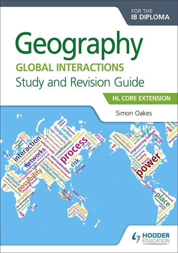 Geography Global Interactions for the Ib Diploma Study and Revision Guide Hl Core