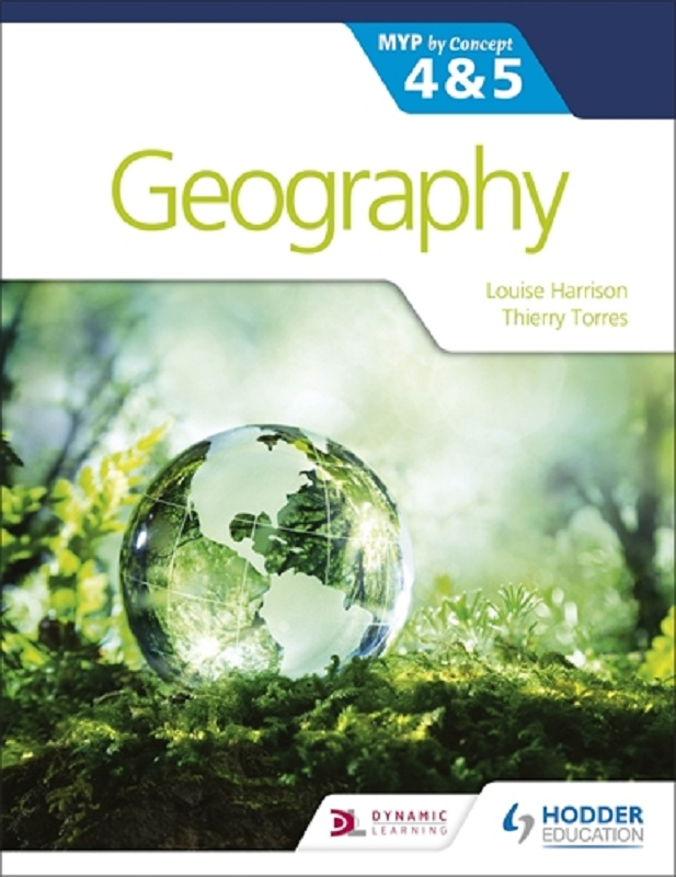 Geography for the IB MYP by Concept 4 & 5