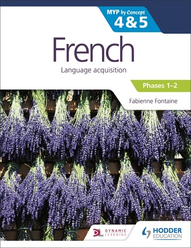 French Language Acquisition for the IB MYP by Concept 4 & 5