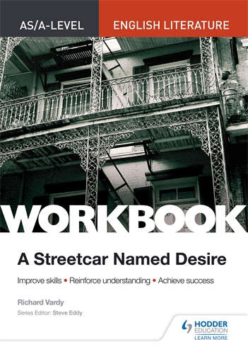 AS/A-level English Literature Workbook A Streetcar Named Desire
