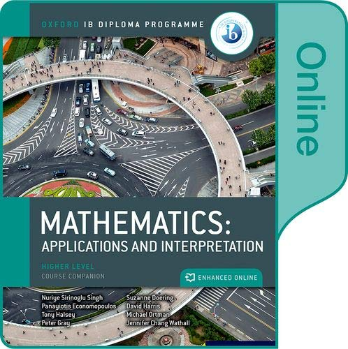 Oxford IB Diploma Programme: IB Mathematics: applications and interpretation Higher Level Online Course Book