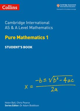 Collins Cambridge International AS & A Level Mathematics Pure Mathematics 1 Student's Book