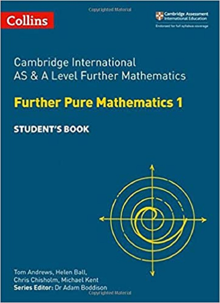 Collins Cambridge International AS & A Level Further Mathematics Further Pure Mathematics 1 Student's Book