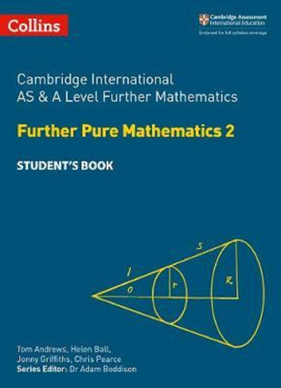 Collins Cambridge International AS & A Level Further Mathematics Further Pure Mathematics 2 Student's Book
