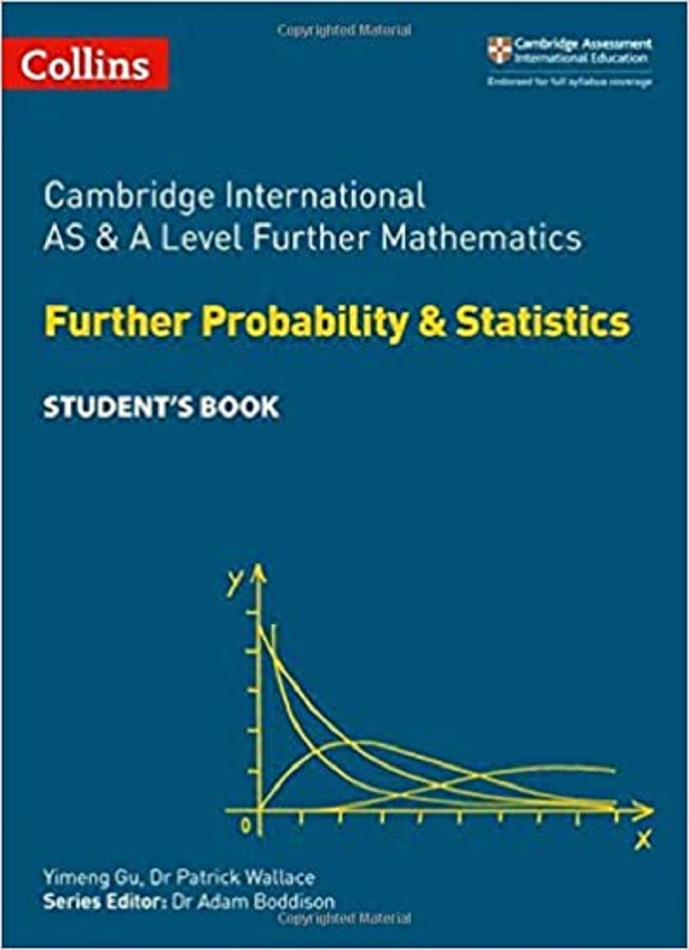 Collins Cambridge International AS & A Level Further Mathematics Further Probability and Statistics Student's Book