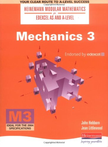Mechanics 3 As And A Level Modular Mathematics For Edexcel Heinemann