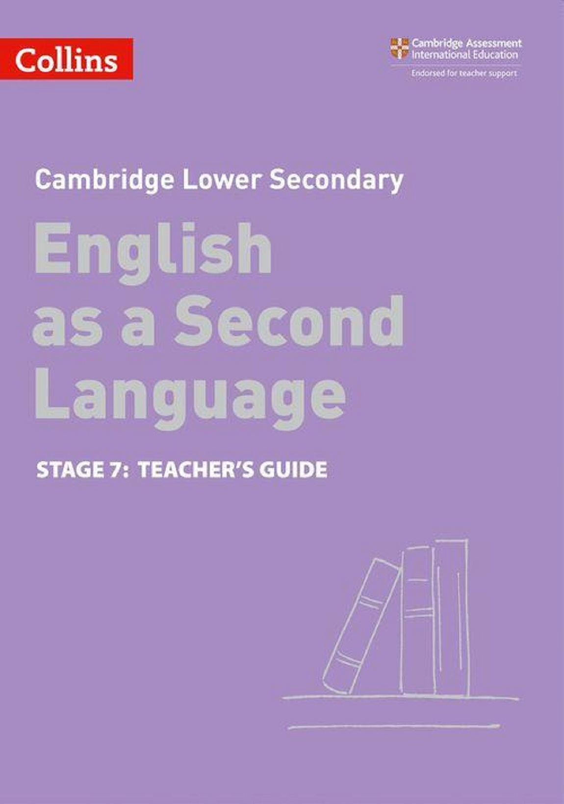 Collins English Stage 7 Teacher's Guide Grade 6 as a Second Language Lower Secondary