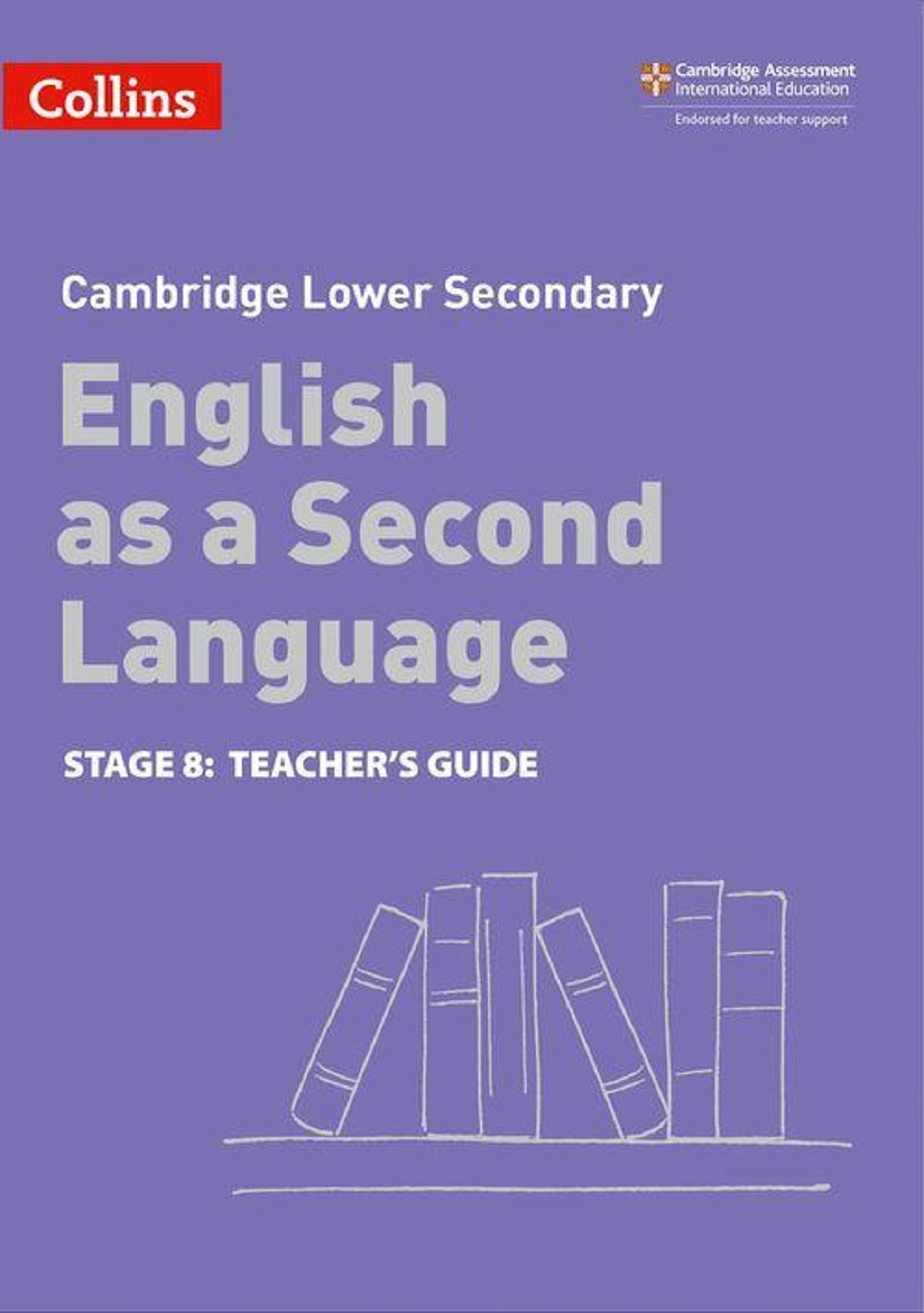 Collins English Stage 8 Teacher's Guide Grade 7 as a Second Language Lower Secondary